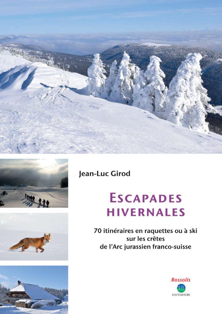 Livre de Jean-Luc Girod : Escapades hivernales