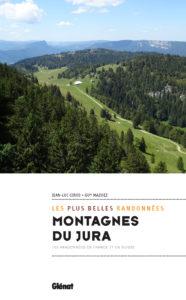 Couverture du livre de Jean-Luc Girod : Les plus belles randonnées dans les Montagnes du Jura